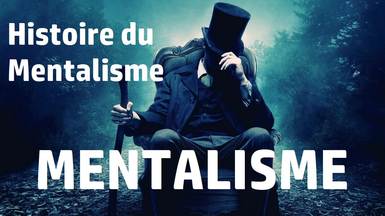 histoire du mentalisme et des mentalistes
